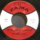 EZEQUIEL SOSA~Mi Gritan El Borracho~Fama 181 VG+ 45