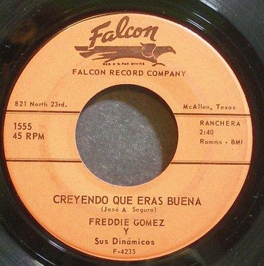 FREDDIE GOMEZ~Creyendo Que Eras Buena~Falcon 1555 VG+ 45