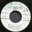 HERMANOS PRADO~Humilde Corazon~Del Valle 992 VG+ 45