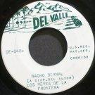 LOS REYES DE LA FRONTERA~Nacho Bernal~Del Valle 848 VG+ 45
