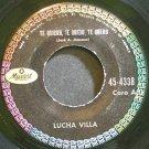 LUCHA VILLA~Te Quiero, Te Quiero, Te Quiero~Musart 4338 VG+ 45