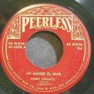 PEDRO INFANTE~Mi Amigo El Mar~Peerless 4500 1st Rare VG+ 45