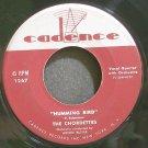 THE CHORDETTES~Humming Bird~Cadence 1267 VG+ 45