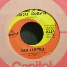 GLEN CAMPBELL~Dreams of the Everyday Housewife~Capitol 2224 VG+ 45