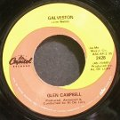 GLEN CAMPBELL~Galveston~Capitol 2428 VG+ 45