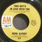 HERB ALPERT~This Guy's in Love with You~A&M 929 (Bossa Nova) VG+ 45
