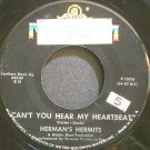 HERMAN'S HERMITS~Can't You Hear My Heartbeat~MGM 13310 (British Invasion)  45