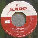 JERRY KELLER~Here Comes Summer~Kapp 277X  45