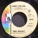JERRY WALLACE~Honey Eyed Girl~Liberty 56147 (Rock & Roll) Promo Rare VG+ 45