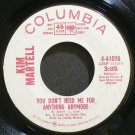 KIM MARTELL~You Don't Need Me for Anything Anymore~Columbia 44898 Promo 45