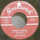 LARRY HOOPER~Johnny Tremain~Brunswick 55019 Rare VG+ 45