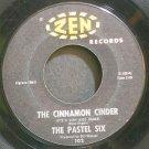 PASTEL SIX~The Cinnamon Cinder~Zen 102 (Rock & Roll)  45