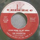 THE CHORDETTES~Come Home to My Arms~Cadence 1307  45