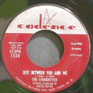 THE CHORDETTES~Just Between You and Me~Cadence 1330  45