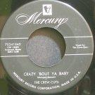 THE CREW CUTS~Crazy 'Bout Ya Baby~Mercury 70341  45