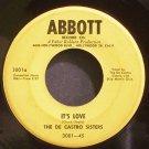 DE CASTRO SISTERS~It's Love~Abbott Record Co. 3001  45