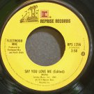 FLEETWOOD MAC~Say You Love Me (Edited)~Reprise 1356 (Blues) VG+ 45