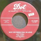 GALE STORM~Why Do Fools Fall in Love~Dot 15448  45