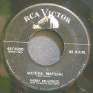 HARRY BELAFONTE~Matilda, Matilda!~RCA Victor 0320  45