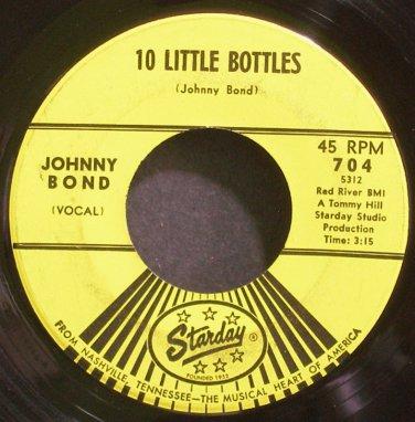 JOHNNY BOND~10 Little Bottles~Starday 704  45