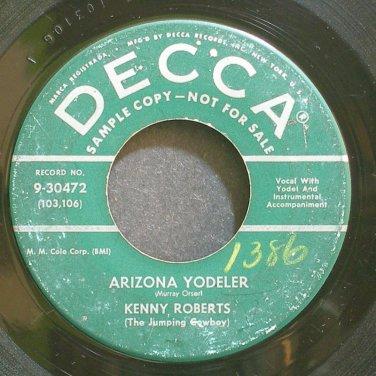 KENNY ROBERTS~Arizona Yodeler~Decca 30472 Promo 45