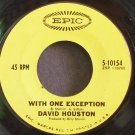 DAVID HOUSTON~With One Exception~EPIC 10154  45