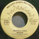 BRENDA COLE~Boots (These Boots Are Made for Walking)~Melody Dawn 77703 Rare M- 45