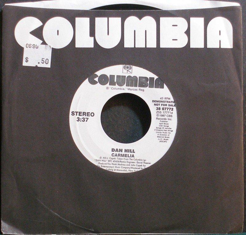 DAN HILL~Carmelia~Columbia 07772 Promo M- 45