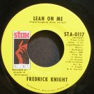 FREDERICK KNIGHT~Lean on Me~Stax 0117 (Soul) VG+ 45