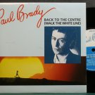 PAUL BRADY~Back to the Centre (Walk the White Line)~Mercury 224 M- UK 45