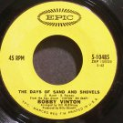 BOBBY VINTON~Days of Sand and Shovels~EPIC 10485 VG+ 45
