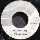CAROLE KING~It's Too Late~Ode 66015  45