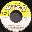 DELANEY & BONNIE~Never Ending Song of Love~ATCO 6804 (Blue-Eyed Soul) VG+ 45