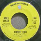 JAMES TAYLOR~Country Road~Warner Bros. 7460 VG+ 45