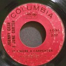 JOHNNY CASH & JUNE CARTER~If I Were a Carpenter~Columbia 45064  45