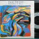 PAUL BRADY~Paradise is Here~Mercury 251 VG++ UK 45