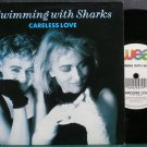 SWIMMING WITH SHARKS~Careless Love~WEA 173 (Synth-Pop) M- UK 45