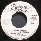 WAYNE NEWTON~Daddy Don't You Walk So Fast~Chelsea 0100 VG+ 45