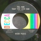 WEBB PIERCE~Tell Him That You Love Him~Decca 32787 VG++ 45