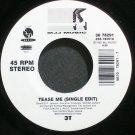 3T~Tease Me (Single Edit)~M.J.J. Music 78291 (Deep House) M- 45