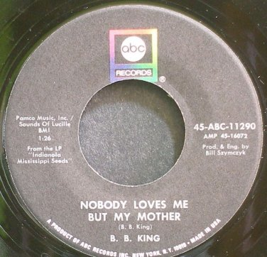 B.B. KING~Nobody Loves Me But My Mother~ABC 45-ABC-11290 VG+ 45
