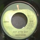 BADFINGER~Day After Day~Apple 1841 VG+ 45