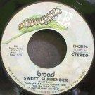 BREAD~Sweet Surrender~Elektra 45818 (Classic Rock) VG+ 45