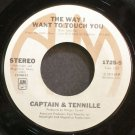CAPTAIN & TENNILLE~The Way I Want to Touch You~A&M 1725-S VG+ 45