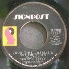 DANNY O'KEEFE~Good Time Charlie's Got the Blues~Signpost 70006 (Folk-Rock) VG+ 45