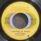 GALLERY~I Believe in Music~Sussex 239 (Classic Rock) VG+ 45