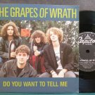 GRAPES OF WRATH~Do You Want to Tell Me~Capitol 570 (Indie Rock) M- UK 45