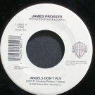 JAMES PROSSER~Angels Don't Fly~Warner Bros. 16951 M- 45