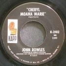 JOHN ROWLES~Cheryl Moana Marie~Kapp 2102 VG+ 45