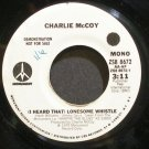 CHARLIE MCCOY~(I Heard That) Lonesome Whistle~Monument 8672 Promo VG+ 45